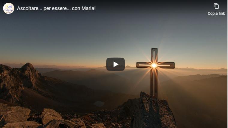 Video: Ascoltare per essere con Maria!